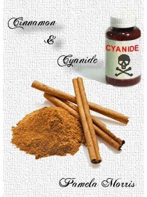 Cinnamon & Cyanide. Pamela Morris