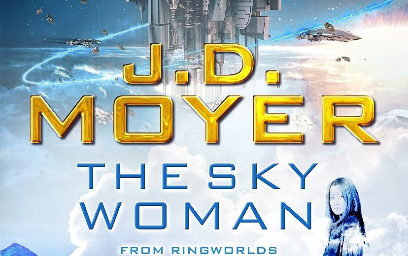 Book Review – The Sky Woman by J.D. Moyer (2018) Flame Tree Press