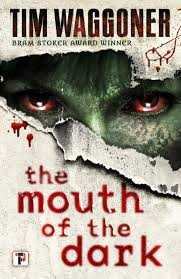 Book Review – The Mouth of the Dark by Tim Waggoner (2018) Flame Tree Press