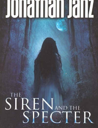 Book Review – The Siren and The Specter by Jonathan Janz (2018) Flame Tree Press